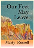 OUR FEET MAY LEAVE (Backtrack series Book 2)