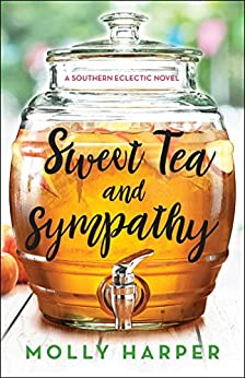 Sweet Tea and Sympathy (Southern Eclectic Book 1) by [Harper, Molly]