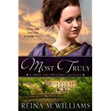 Most Truly: A Pride and Prejudice Novella (Love at Pemberley Book 1)
