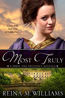 Most Truly: A Pride and Prejudice Novella (Love at Pemberley Book 1) by [Williams, Reina M.]