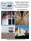 Cedric Dean's New Life Curriculum-How to Stop Your Children from Going to Prison, Cedric Dean, 1441433546