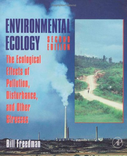 Environmental Ecology: The Ecological Effects of Pollution, Disturbance, and Other Stresses