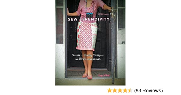 Sew Serendipity Fresh And Pretty Designs To Make And Wear Kay