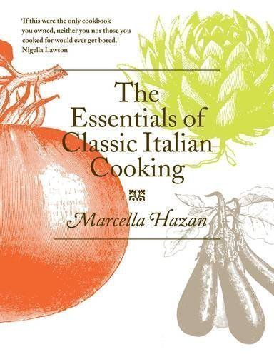 The Essentials of Classic Italian Cooking by Hazan, Marcella