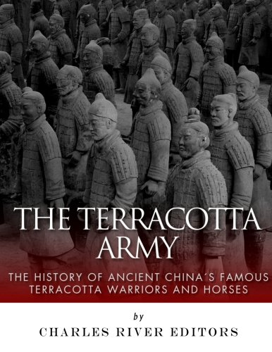 the-terracotta-army-the-history-of-ancient-chinas-famous-terracotta-warriors-and-horses