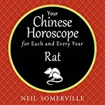 Your Chinese Horoscope for Each and Every Year - Rat | Neil Somerville