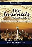 img - for The Journals of Sir John Francis Taylor: End Times Heroes Living First Century Faith (The His Story Chronicles) (Volume 1) book / textbook / text book