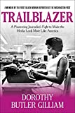 img - for Trailblazer: A Pioneering Journalist's Fight to Make the Media Look More Like America book / textbook / text book
