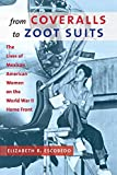 From Coveralls to Zoot Suits: The Lives of Mexican