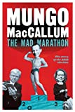 The Mad Marathon, Mungo MacCallum, 1863956182