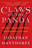 img - for Claws of the Panda: Beijing's Campaign of Influence and Intimidation in Canada book / textbook / text book