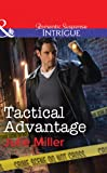 Front cover for the book Tactical Advantage by Julie Miller