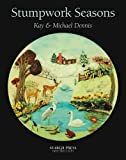 Stumpwork Seasons, Kay Dennis and Michael Dennis, 1844480410