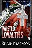 TWISTED LOYALTIES (PART 1)