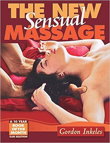 Livres audio gratuits à télécharger [The New Sensual Massage: Learn to Give Pleasure with Your Hands] (By: Gordon Inkeles) [published: March, 2007] en français PDF