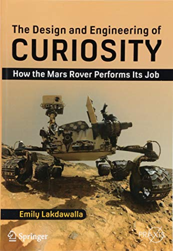 Pdf Engineering The Design and Engineering of Curiosity: How the Mars Rover Performs Its Job (Springer Praxis Books)