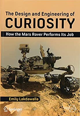 The Design And Engineering Of Curiosity How The Mars Rover