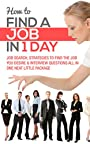 How To Find A Job In 1 Day (Job Interview, Interviewing, Job Search, Interview Questions, Job Interview Questions, Interview, Cover Letter, Resume, Job Interview Books)