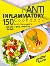 Anti-Inflammatory Cookbook: 150 Anti-Inflammatory Recipes to Live a Healthy Lifestyle