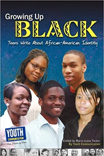 Growing Up Black: Teens Write about African-American Identity