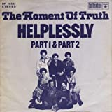 Moment Of Truth - Helplessly (Part I & Part II) - Bellaphon - BF 18332, Roulette Records - BF 18332
