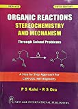 Organic Reactions Stereochemistry and Mechanism - Through Solved Problems for CSIR-UGC NET