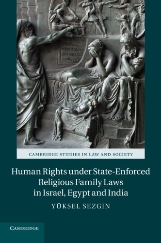 Human Rights under State-Enforced Religious Family Laws in Israel, Egypt and India (Cambridge Studies in Law and Society