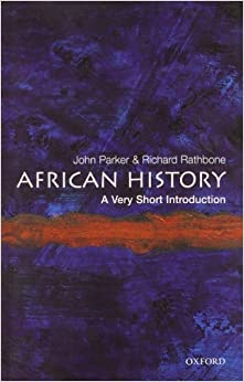 African History: A Very Short Introduction 1st edition by Parker, John, Rathbone, Richard (2007)