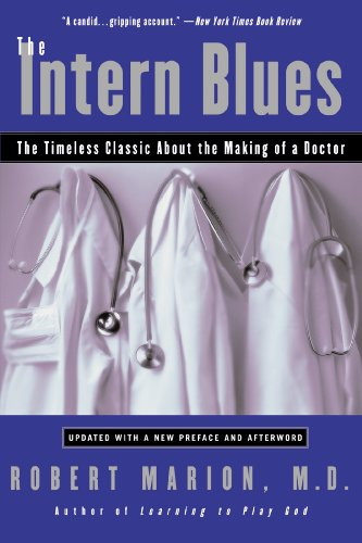 The Intern Blues: The Timeless Classic About the Making of a Doctor - http://medicalbooks.filipinodoctors.org