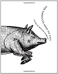 The Complete Nose to Tail: A Kind of British Cooking by Henderson, Fergus (2012)