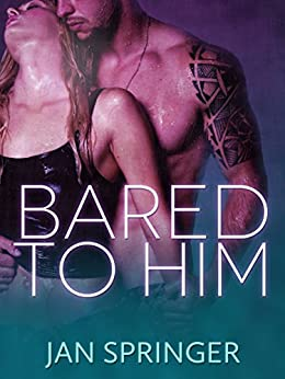 Bared To Him (Tentacles Shifter Erotic Romance Series Book 2) by [Springer, Jan]