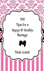 500 Tips for a Happy and Healthy Marriage