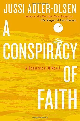 A Conspiracy of Faith by Jussi Adler-Olsen (May 28 2013)