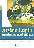 Arsene Lupin, Gentleman Cambioleur (Lecture En Francais Facile: Niveau 2) (French Edition)