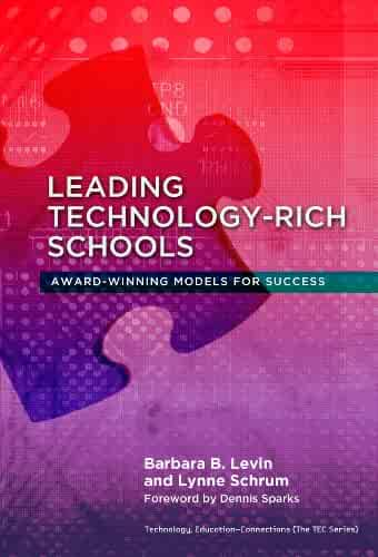 Leading Technology-Rich Schools: Award-Winning Models for Success (Technology, Education—Connections (The TEC Series))