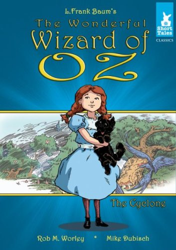 The Wonderful Wizard of Oz: The Cyclone (Short Tales Classics) (L. Frank Baum's The Wizard of Oz Short Tales Classics)