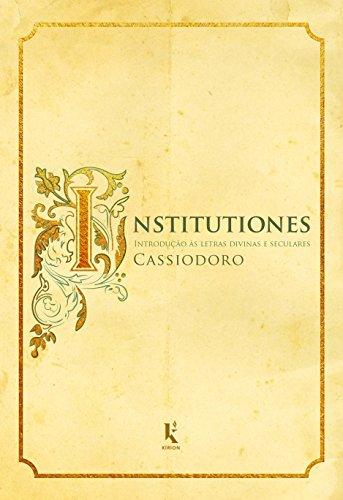 Institutiones. Introdução às Letras Divinas e Seculares