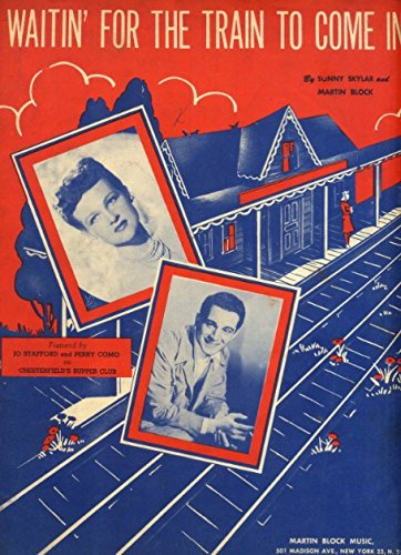Waitin' ( Waiting ) for the Train to Come in - Piano Sheet Music - as Played on Chesterfield's Supper (Skylar Sheet Music)