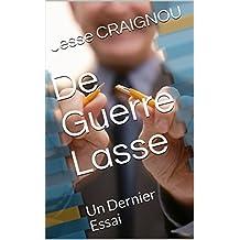 De Guerre Lasse: Un Dernier Essai (CRAIGNOU) (French Edition)