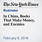 In China, Books That Make Money, and Enemies | Michael Forsythe,Andrew Jacobs