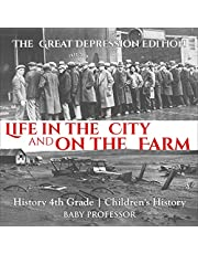 Life in the City and on the Farm: The Great Depression Edition: History 4th Grade | Children's History
