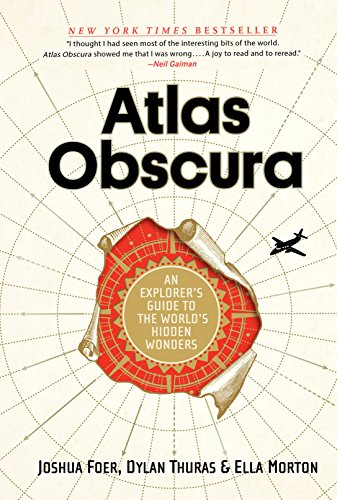 Atlas Obscura: An Explorer's Guide to the World's Hidden Wonders cover
