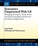 img - for Semantics Empowered Web 3.0: Managing Enterprise, Social, Sensor, and Cloud-based Data and Services for Advanced Applications (Synthesis Lectures on Data Management) 1st edition by Sheth, Amit, Thirunarayan, Krishnaprasad (2012) Paperback book / textbook / text book