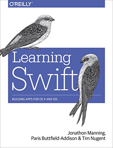 Learning Swift: Building Apps for OS X and iOS by O'Reilly Media