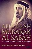 Abdullah Mubarak Al-Sabah: The Transformation of