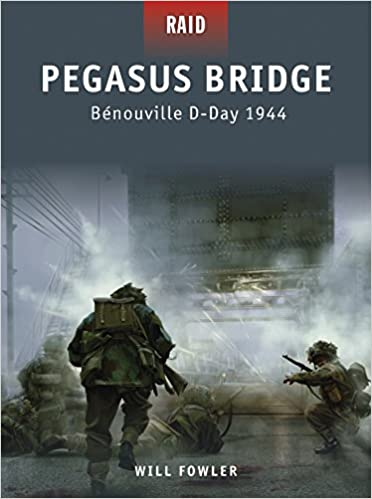 Pegasus Bridge: Bénouville D-Day 1944 (Raid)