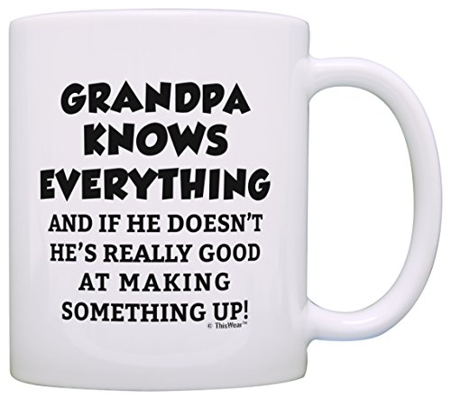 Funny Grandpa Gifts Grandpa Grandpa Knows Everything Fathers Day Gifts for Grandpa Gift Coffee Mug Tea Cup White