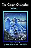 The Origin Chronicles, Justin Reece Swatsworth, 0982187661