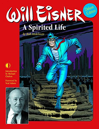 Will Eisner: A Spirited Life (Deluxe Edition) (The Spirited Life Of)