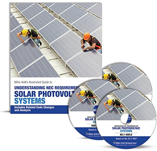 - Mike Holt's Understanding NEC Requirements for Solar Photovoltaic NEC textbook & DVDs, 2017 NEC
